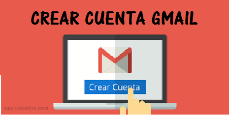 Crear tu cuenta Gmail